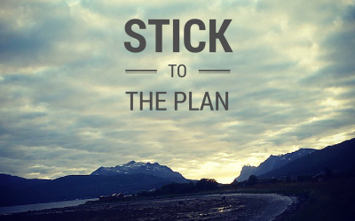 Stick to the plan!